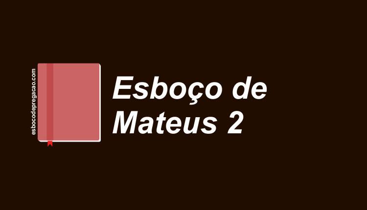 Mateus 2 Esboço de Pregação