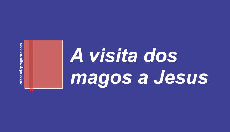 Os magos que visitaram Jesus